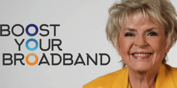 Broadband and Gloria Hunniford
